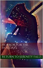 Horror for the Holidays: Return to Serenity Falls (Serenity Falls Series Book 2)