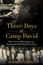 Three Days at Camp David: How a Secret Meeting in 1971 Transformed the Global Economy (English Edition)