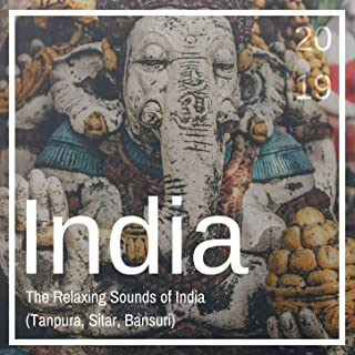 India 2019 - The Relaxing Sounds of India (Tanpura, Sitar, Bansuri)