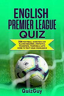 مسابقه لیگ برتر انگلیس (1992-2020): 300 سوال فوتبال در مورد سوابق بازیکنان ، آمار ، نقل و انتقالات ، جام ها
