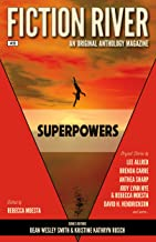 Fiction River: Superpowers (Fiction River: An Original Anthology Magazine Book 26)