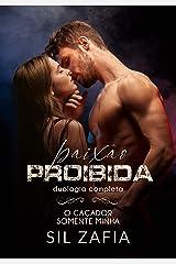 DUOLOGIA PAIXÃO PROIBIDA: O CAÇADOR VOL. 1 E 2 eBook Kindle