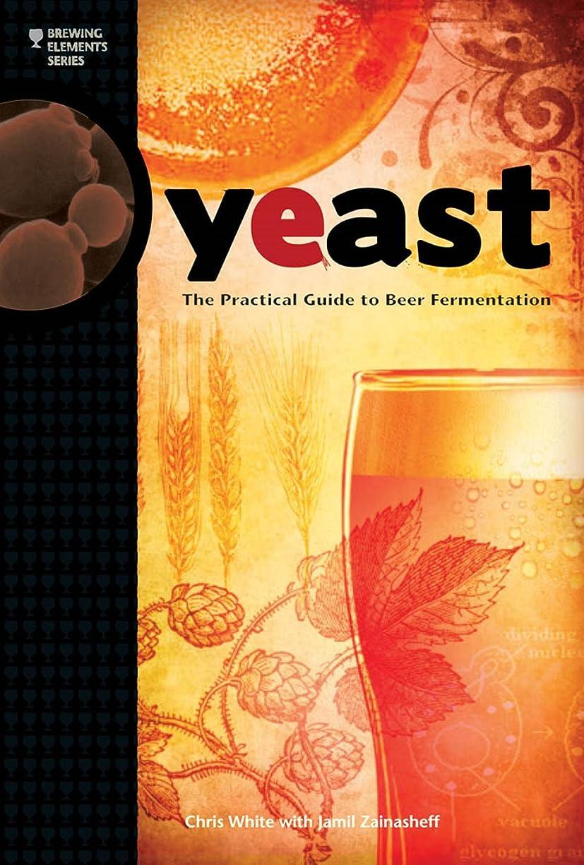 狂うハンディキャップ夕暮れYeast: The Practical Guide to Beer Fermentation (Brewing Elements) (English Edition)