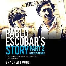 Pablo Escobar's Story, Part 2: Narcos at War