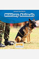 Military Animals (Animals That Help Us (LOOK! Books ™)) Kindle Edition