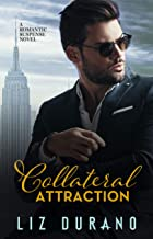 Collateral Attraction: A Romantic Suspense Novel (English Edition)