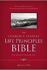 NASB, The Charles F. Stanley Life Principles Bible: Holy Bible, New American Standard Bible Kindle Edition