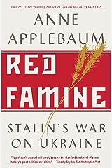 Red Famine: Stalin's War on Ukraine Kindle Edition