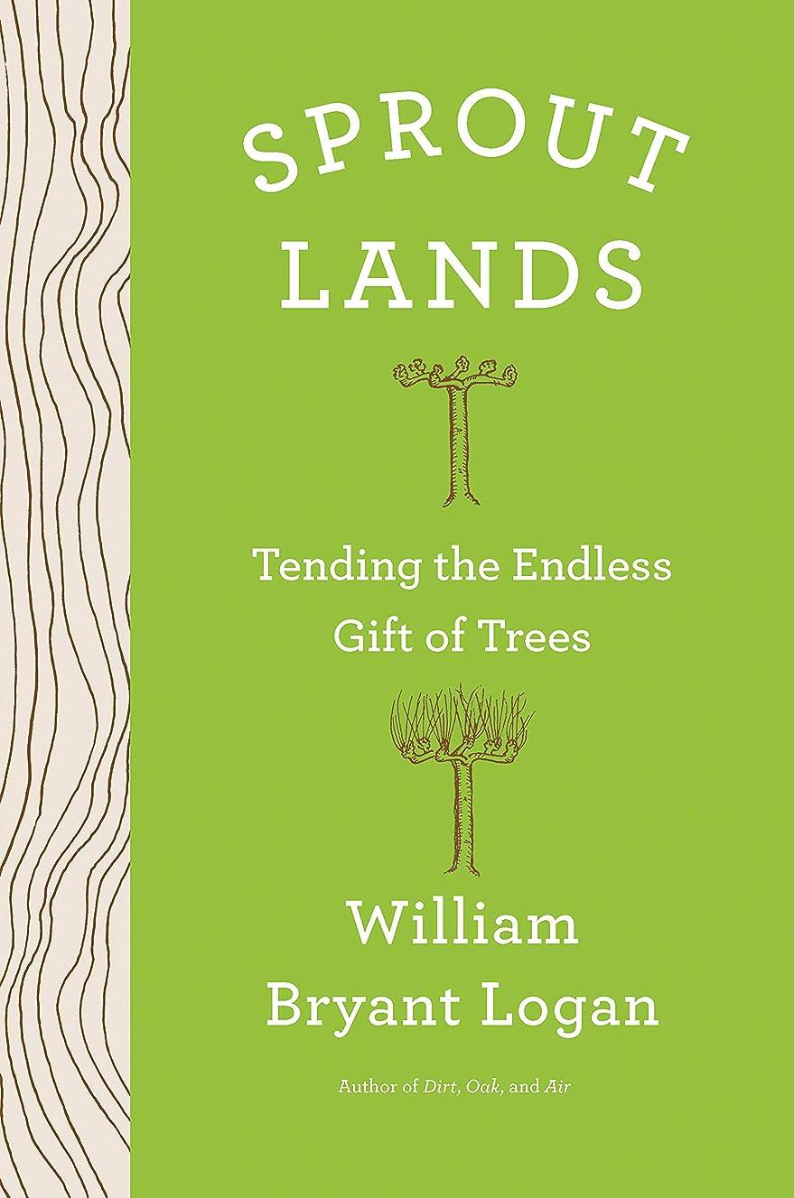 ニュージーランド日付付き有効化Sprout Lands: Tending the Endless Gift of Trees (English Edition)