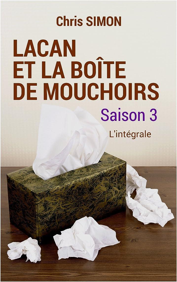二週間比較立場Lacan et la bo?te de mouchoirs: Saison 3 - L'intégrale (French Edition)