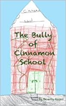 The Bully of Cinnamon School (Cinnamon School Series Book 1)