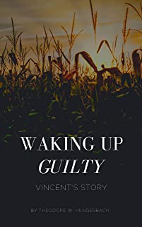 Waking Up Guilty: Vincent's Story