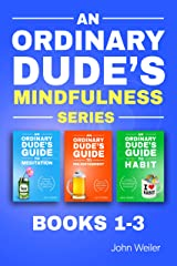 An Ordinary Dude's Mindfulness Series (Books 1-3) Kindle Edition