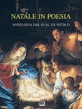Natale in poesia: Antologia dal IV al XX secolo