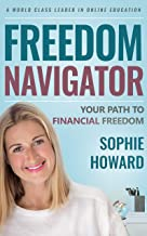 Freedom Navigator: Work Online To find Financial Freedom: Find The Right Online Business for You to Start and Scale