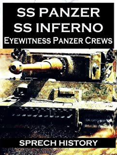 SS Panzer SS Inferno - Eyewitness Panzer Crews - Normandy to Berlin: Part 2 of 'SS Panzer SS Voices'