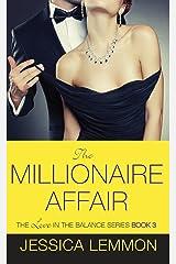 The Millionaire Affair (Love in the Balance Book 3) Kindle Edition