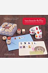 Handmade Hellos: Fresh Greeting Card Projects from First-Rate Crafters Kindle Edition