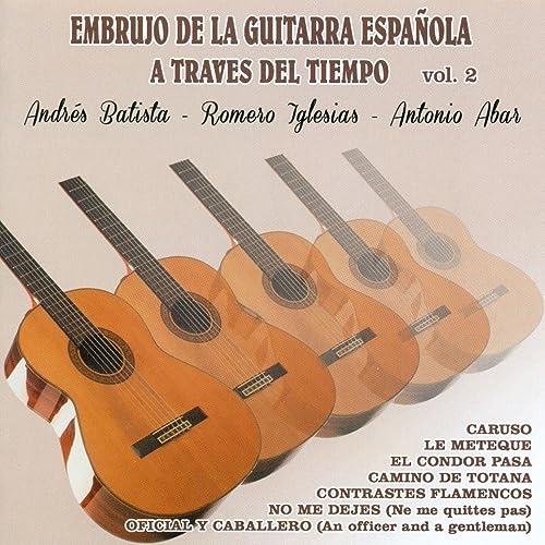Embrujo de la Guitarra Española a Traves del Tiempo Vol. 2 de ...