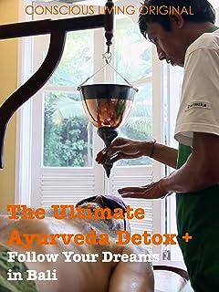 The Ultimate Ayurveda Detox + Follow Your Dreams in Bali