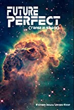 Future Perfect: (Tense in Space) (The Indian Creek Anthology Series Book 16)