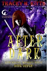 After Dark (Lilith Mercury, Werewolf Hunter Book 7) Kindle Edition