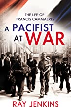 A Pacifist At War: The Silence of Francis Cammaerts