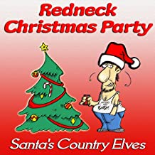 Redneck Christmas Party [Clean]