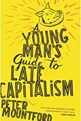 A Young Man's Guide to Late Capitalism: A Novel Kindle Edition