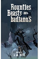 Bounties, Beasts, and Badlands Kindle Edition
