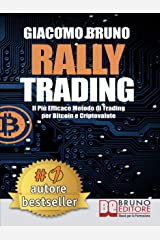 Rally Trading: Il Più Efficace Metodo Di Trading Per Bitcoin e Criptovalute Formato Kindle
