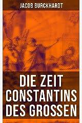 Die Zeit Constantins des Großen (German Edition) Kindle Edition
