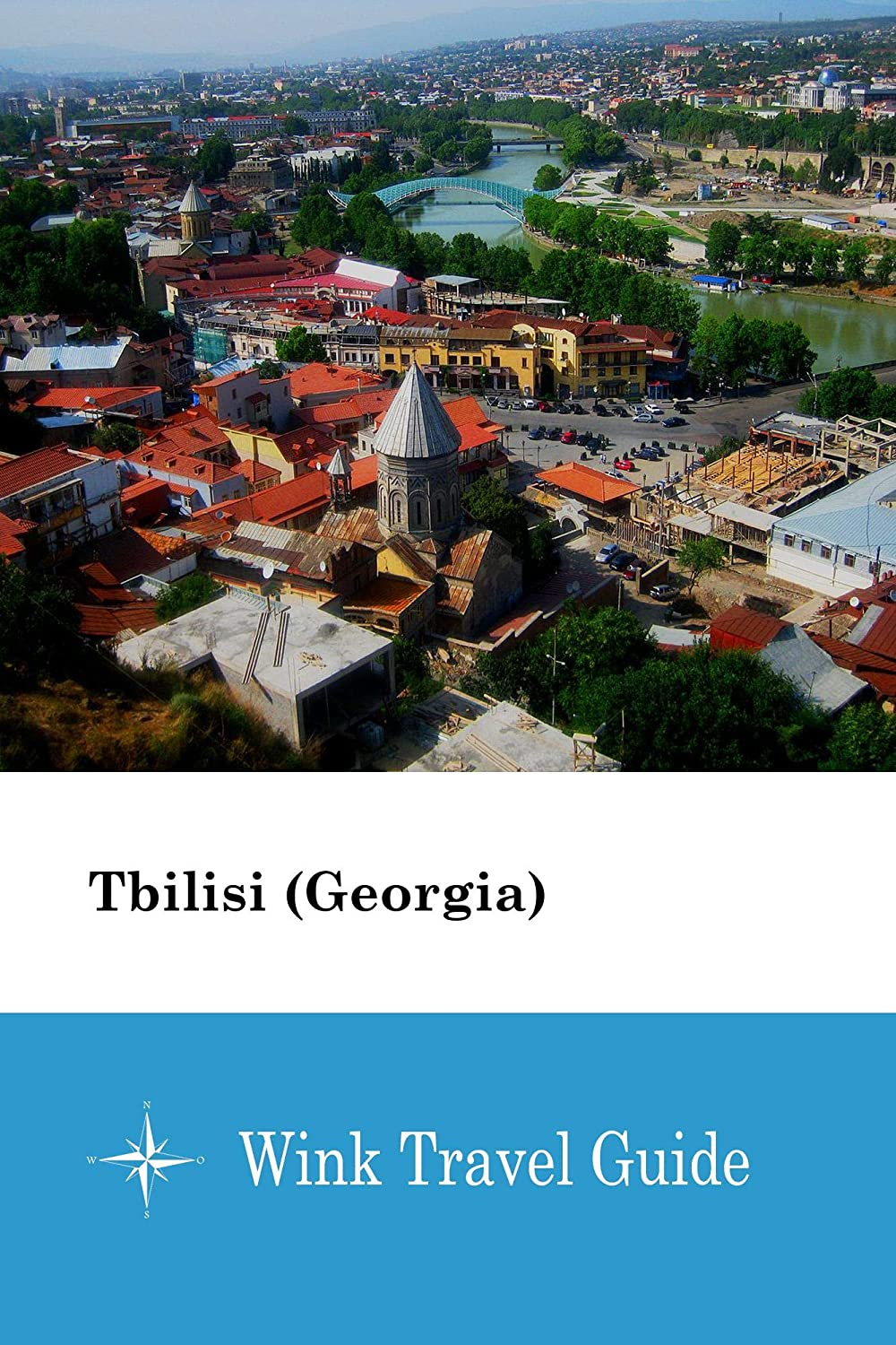 薬局移植スクラップブックTbilisi (Georgia) - Wink Travel Guide (English Edition)