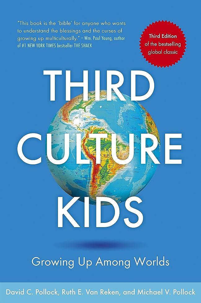 悪意ライトニング協会Third Culture Kids: The Experience of Growing Up Among Worlds: The original, classic book on TCKs (English Edition)