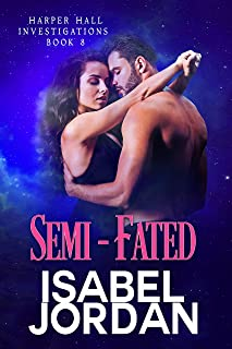 Semi-Fated: (Snarky paranormal romance) (Harper Hall Investigations Book 8)
