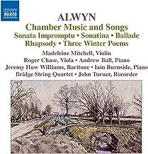 Alwyn: Sonata Impromptu / Sonatina / Ballade / Rhapsody / 3 Winter Poems / Songs
