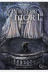 Le Porteur de Mort - Tome 2: Tenshin Format Kindle