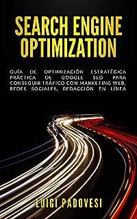 SEARCH ENGINE OPTIMIZATION: Guía de Optimización Estraté