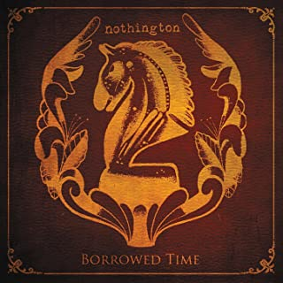 nothington borrowed time