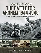 The Battle for Arnhem 1944–1945 (Images of War)