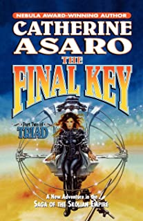 The Final Key: Part Two of Triad (Saga of the Skolian Empire)