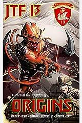 ORIGINS: A Joint Task Force 13 Anthology (JTF 13) (Joint Task Force 13 (JTF 13) Book 1) Kindle Edition