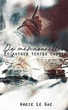 De mes nouvelles...: Et autres textes courts (French Edition)