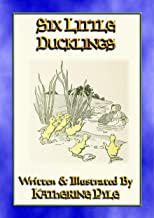 SIX LITTLE DUCKLINGS - Illustrated adventures beyond the farmyard