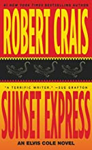 Sunset Express: An Elvis Cole Novel (Elvis Cole and Joe Pike Book 6)