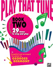 Play That Tune, Bk 2: 29 Tunes to Sing and Play