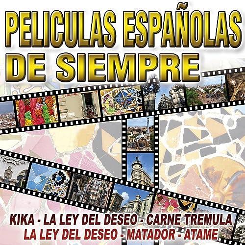 Peliculas Españolas Famosas