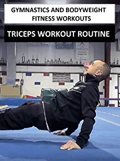 Gymnastics and Bodyweight Fitness Workouts - Triceps Workout Routine
