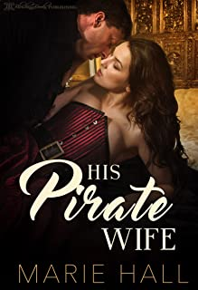 His Pirate Wife (Master and Command Her Book 2)