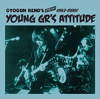 "GYOGUN REND'S SHOW!! 1993-1999 ""YOUNG GR'S ATTITUDE"""